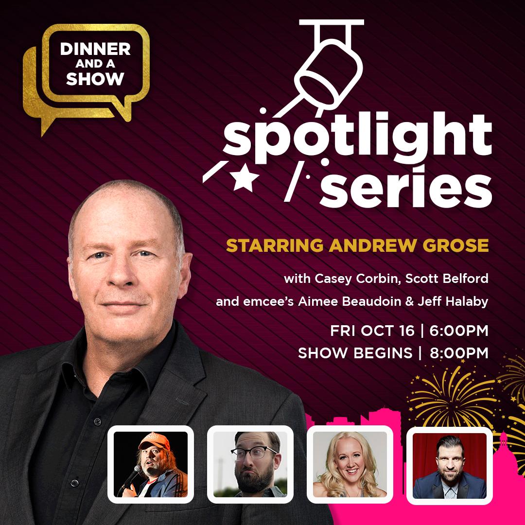 Spotlight Series Starring: Andrew Grose Dinner & Show SOLD OUT
